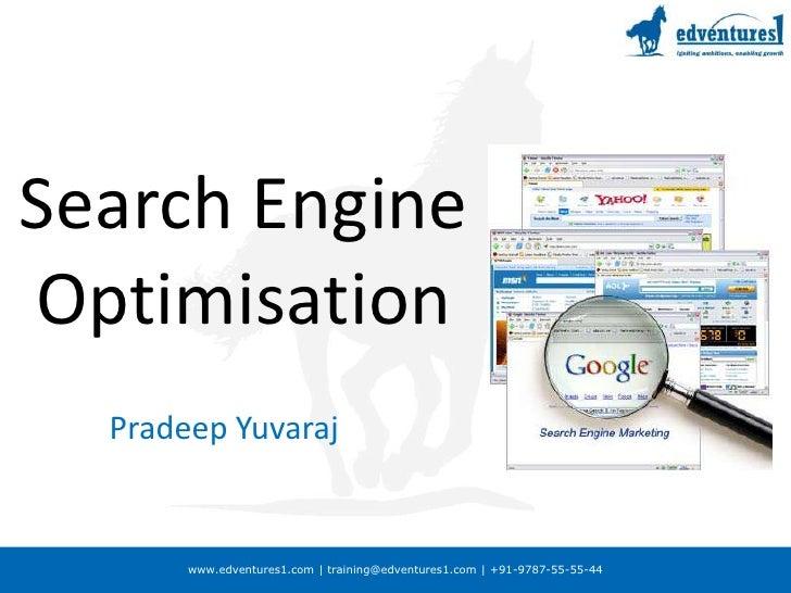 Search Engine Optimisation<br />Pradeep Yuvaraj<br />