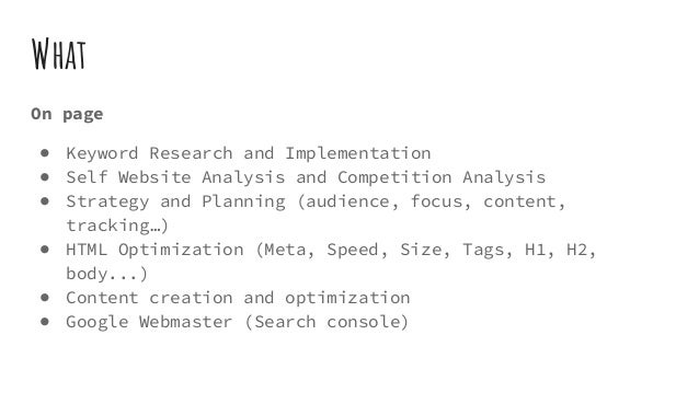 What On page ● Keyword Research and Implementation ● Self Website Analysis and Competition Analysis ● Strategy and Plannin...