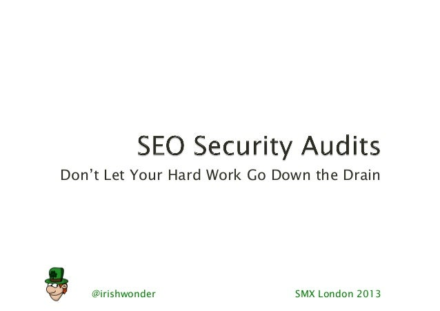 @irishwonder SMX London 2013Don't Let Your Hard Work Go Down the Drain