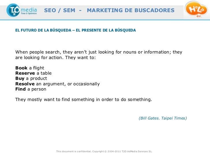 SEO / SEM -                   MARKETING DE BUSCADORESEL FUTURO DE LA BÚSQUEDA – EL PRESENTE DE LA BÚSQUEDAWhen people sear...
