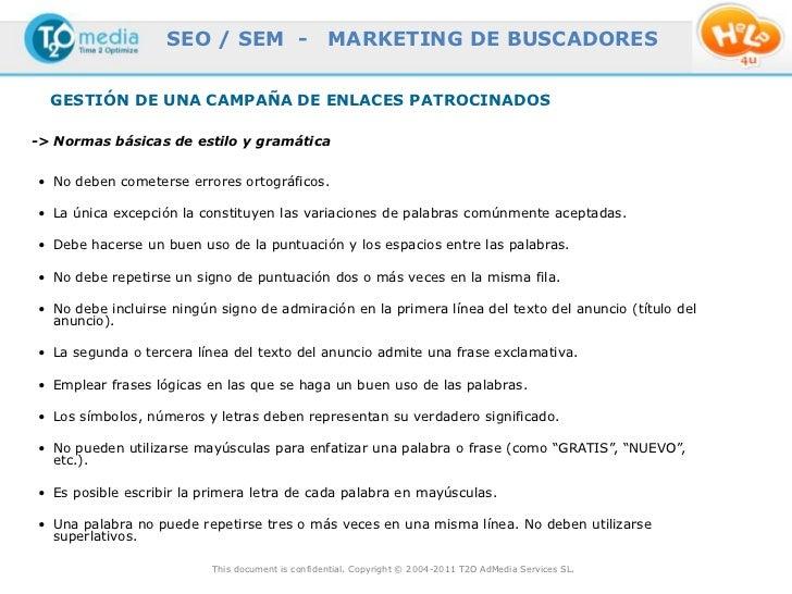 SEO / SEM -                    MARKETING DE BUSCADORES  GESTIÓN DE UNA CAMPAÑA DE ENLACES PATROCINADOS-> Normas básicas de...