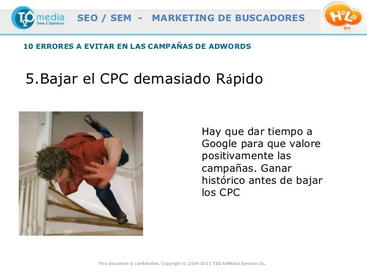 SEO / SEM -                  MARKETING DE BUSCADORES10 ERRORES A EVITAR EN LAS CAMPAÑAS DE ADWORDS5.Bajar el CPC demasiado...