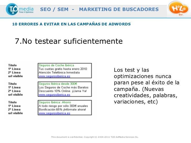 SEO / SEM -                  MARKETING DE BUSCADORES10 ERRORES A EVITAR EN LAS CAMPAÑAS DE ADWORDS 7.No testear suficiente...