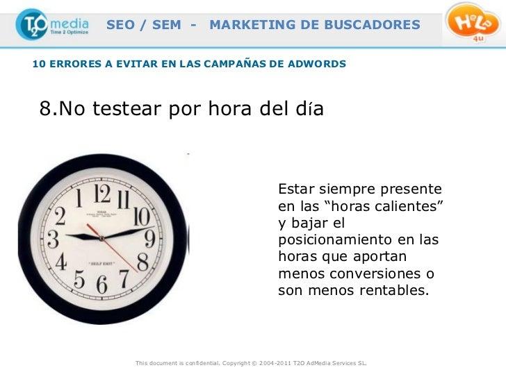 SEO / SEM -                  MARKETING DE BUSCADORES10 ERRORES A EVITAR EN LAS CAMPAÑAS DE ADWORDS 8.No testear por hora d...