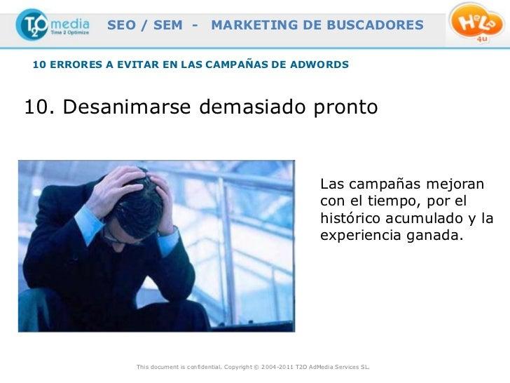 SEO / SEM -                  MARKETING DE BUSCADORES10 ERRORES A EVITAR EN LAS CAMPAÑAS DE ADWORDS10. Desanimarse demasiad...