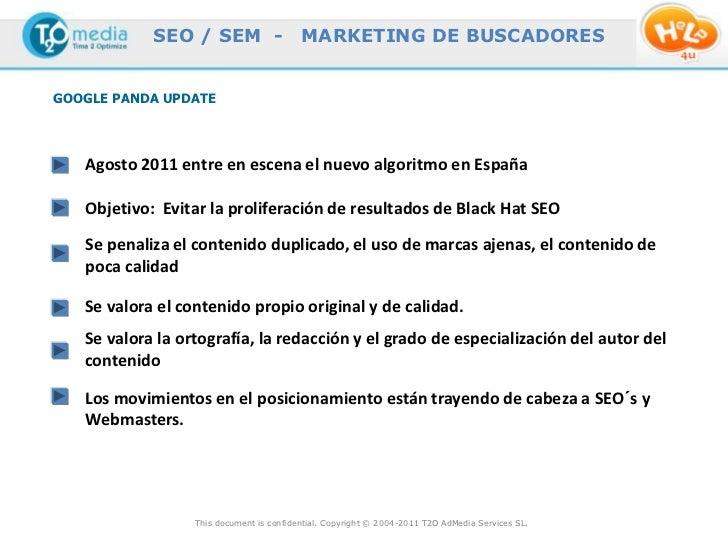 SEO / SEM -                   MARKETING DE BUSCADORESGOOGLE PANDA UPDATE   Agosto 2011 entre en escena el nuevo algoritmo ...