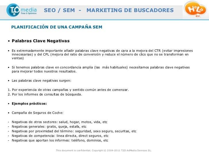 SEO / SEM -                    MARKETING DE BUSCADORES    PLANIFICACIÓN DE UNA CAMPAÑA SEM• Palabras Clave Negativas• Es e...