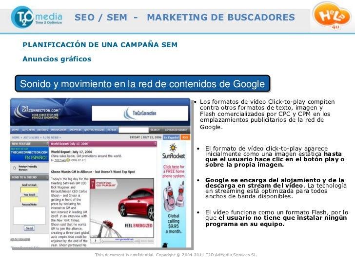SEO / SEM -                     MARKETING DE BUSCADORESPLANIFICACIÓN DE UNA CAMPAÑA SEMAnuncios gráficosSonido y movimient...