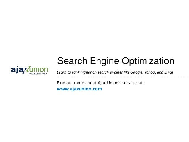 Search Engine OptimizationLearn to rank higher on search engines like Google, Yahoo, and Bing!Find out more about Ajax Uni...