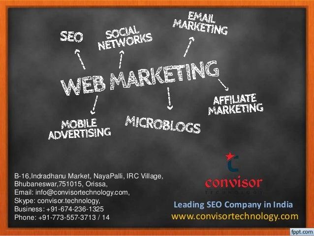 B-16,Indradhanu Market, NayaPalli, IRC Village, Bhubaneswar,751015, Orissa, Email: info@convisortechnology.com, Skype: con...