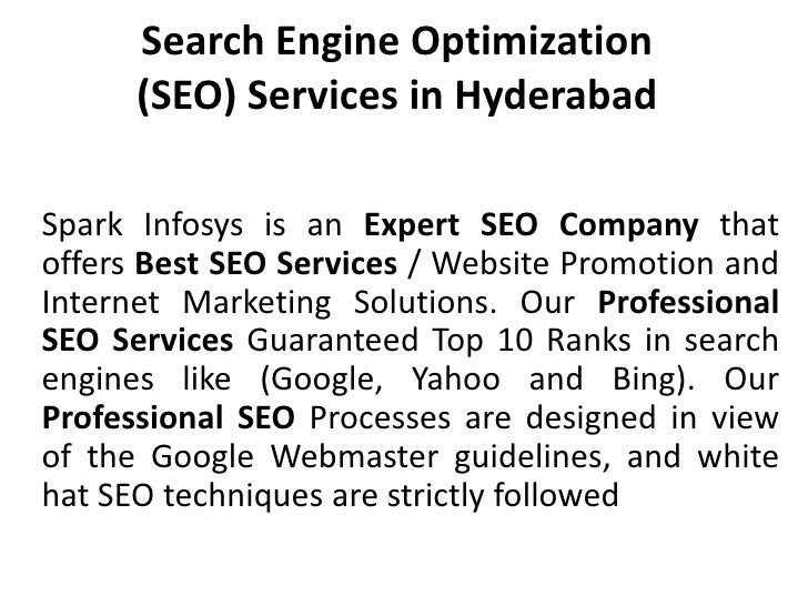 Search Engine Optimization (SEO) Services in Hyderabad<br />Spark Infosys is an Expert SEO Company that offers Best SEO Se...