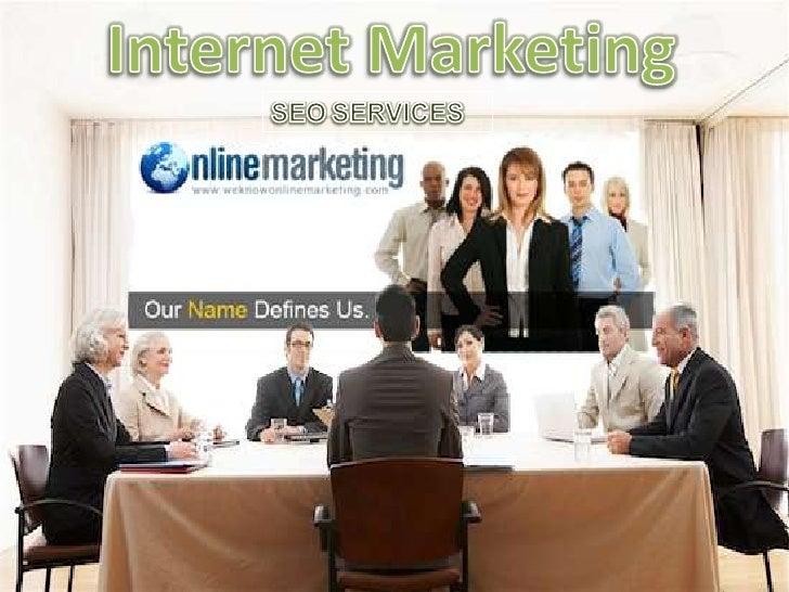 Internet Marketing<br />SEOSERVICES<br />