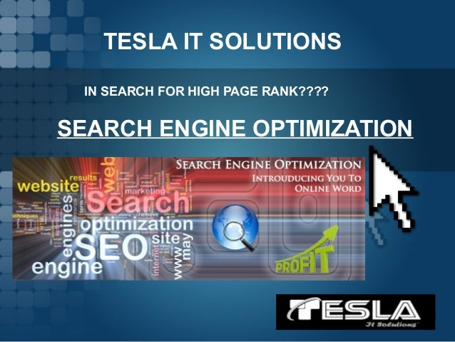 TESLA IT SOLUTIONSIN SEARCH FOR HIGH PAGE RANK????SEARCH ENGINE OPTIMIZATION