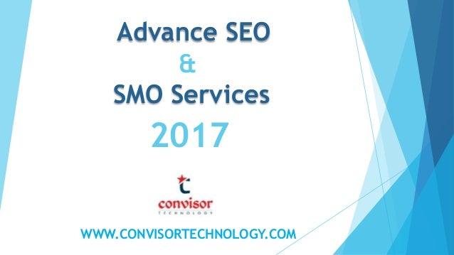 WWW.CONVISORTECHNOLOGY.COM Advance SEO & SMO Services 2017