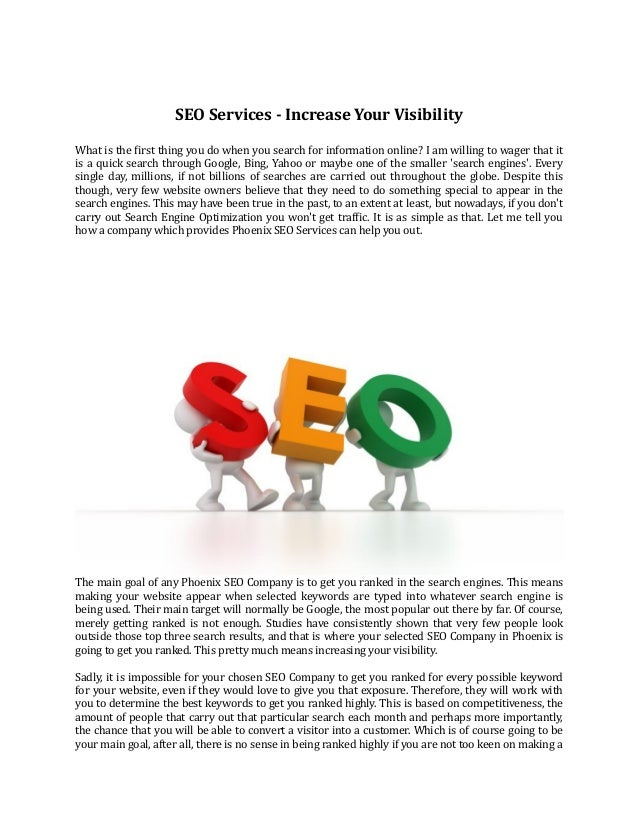 SEO Services - Increase Your VisibilityWhat is the first thing you do when you search for information online? I am willing...
