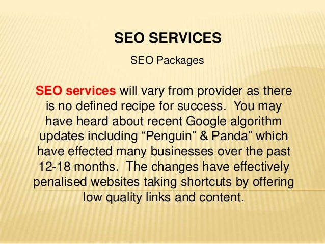 SEO SERVICESSEO PackagesSEO services will vary from provider as thereis no defined recipe for success. You mayhave heard a...