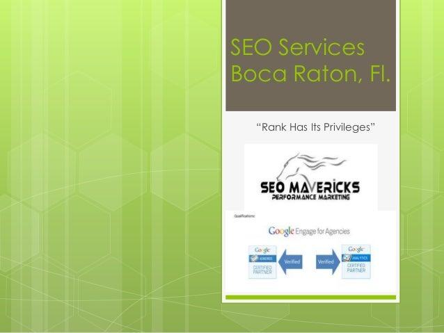 "SEO ServicesBoca Raton, Fl.  ""Rank Has Its Privileges"""