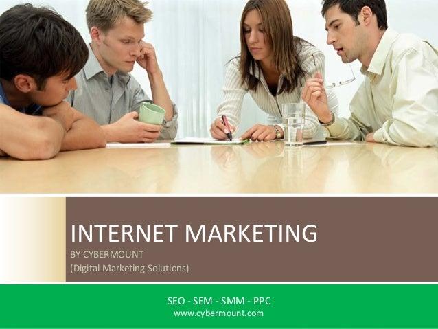 INTERNETMARKETINGBYCYBERMOUNT(DigitalMarketingSolutions)                       SEO‐ SEM‐ SMM‐ PPC                  ...