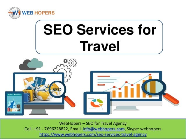 WebHopers – SEO for Travel Agency Cell: +91 - 7696228822, Email: info@webhopers.com, Skype: webhopers https://www.webhoper...