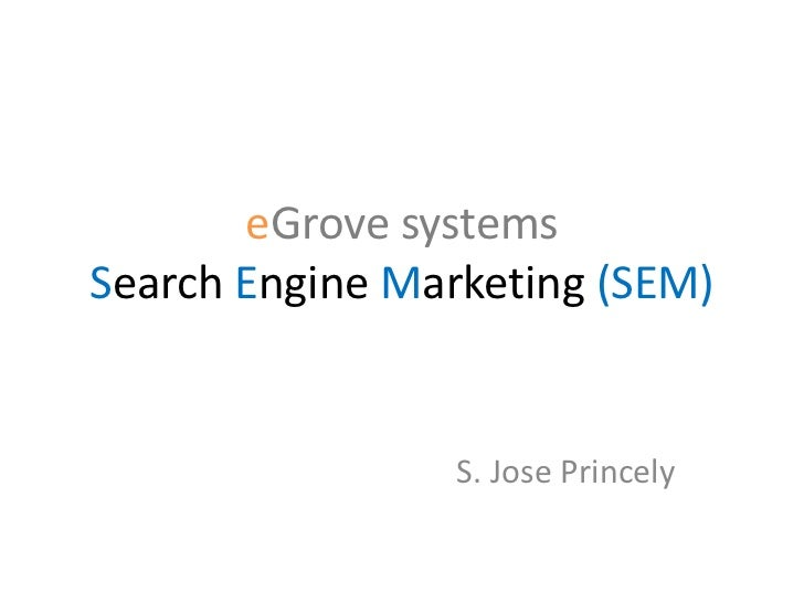 eGrove systemsSearch Engine Marketing (SEM)                 S. Jose Princely