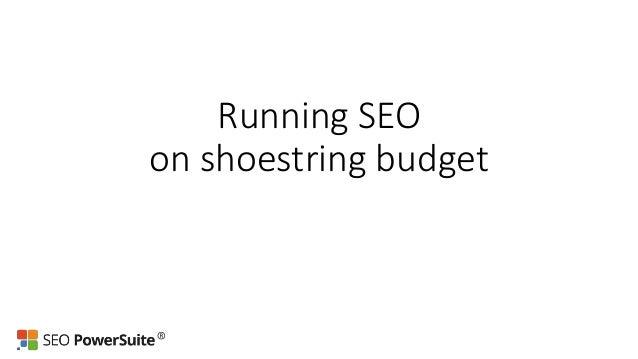 Runnings SEO on shoestring budget by Yauhen Khutarniuk Slide 2