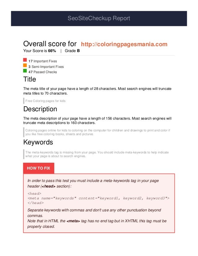 SeoSiteCheckup Report Overall score for http://coloringpagesmania.com Your Score is 66% | Grade B 17 Important Fixes 3 Sem...