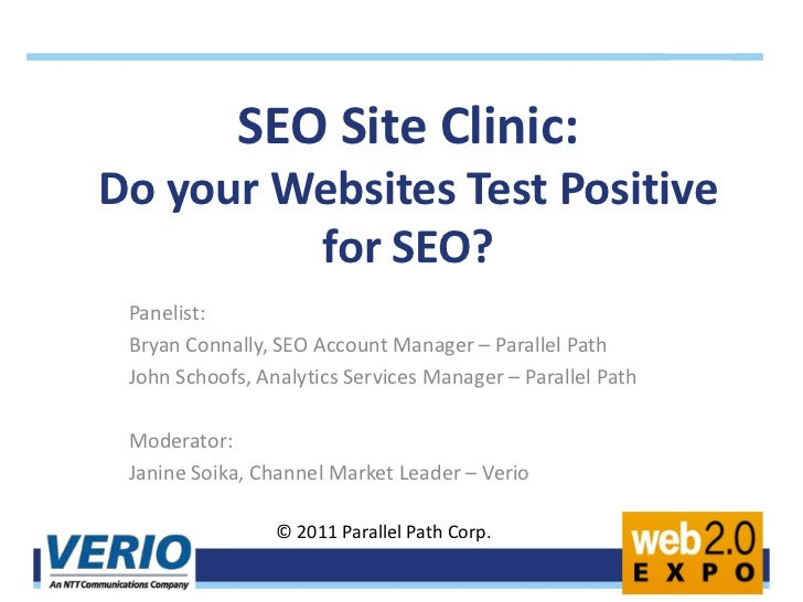 SEO Site Clinic: Do your Websites Test Positive for SEO? <br />Panelist:<br />Bryan Connally, SEO Account Manager – Parall...