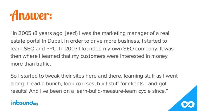 """Answer: """"In 2005 (8 years ago, jeez!) I was the marketing manager of a real estate portal in Dubai. In order to drive more..."""