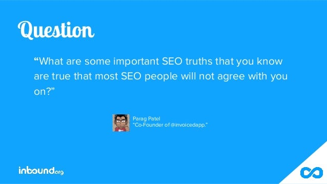 """Question """"What are some important SEO truths that you know are true that most SEO people will not agree with you on?"""" Para..."""