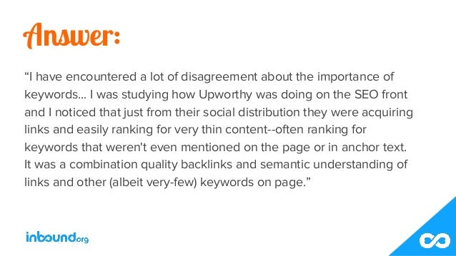 """Answer: """"I have encountered a lot of disagreement about the importance of keywords... I was studying how Upworthy was doin..."""