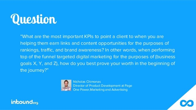 """Question """"What are the most important KPIs to point a client to when you are helping them earn links and content opportuni..."""