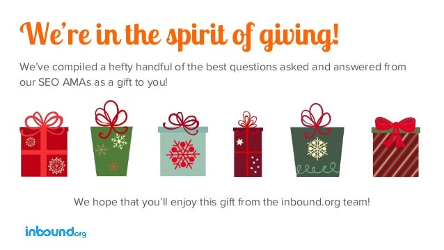 We're in the spirit of giving! We've compiled a hefty handful of the best questions asked and answered from our SEO AMAs a...