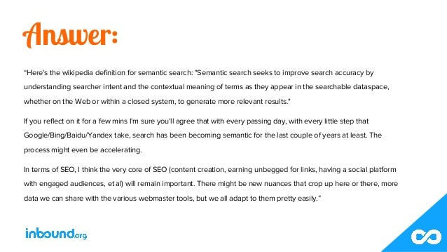 """Answer: """"Here's the wikipedia definition for semantic search: """"Semantic search seeks to improve search accuracy by underst..."""