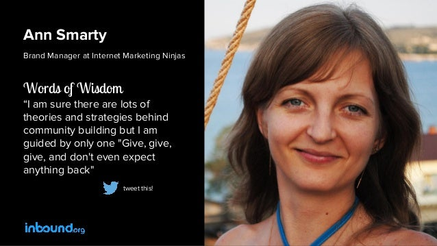 """Ann Smarty Brand Manager at Internet Marketing Ninjas Words of Wisdom """"I am sure there are lots of theories and strategies..."""