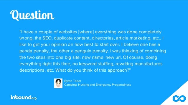 """Question """"I have a couple of websites [where] everything was done completely wrong, the SEO, duplicate content, directorie..."""