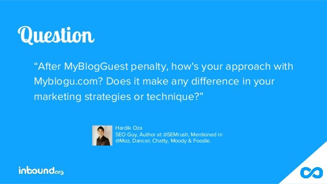 """Question """"After MyBlogGuest penalty, how's your approach with Myblogu.com? Does it make any difference in your marketing s..."""