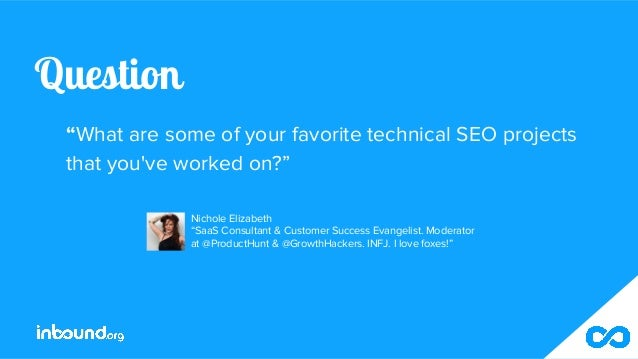 """Question """"What are some of your favorite technical SEO projects that you've worked on?"""" Nichole Elizabeth """"SaaS Consultant..."""