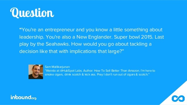 """Question """"You're an entrepreneur and you know a little something about leadership. You're also a New Englander. Super bowl..."""