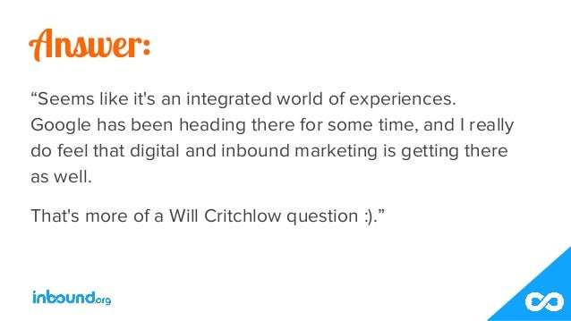 """Answer: """"Seems like it's an integrated world of experiences. Google has been heading there for some time, and I really do ..."""