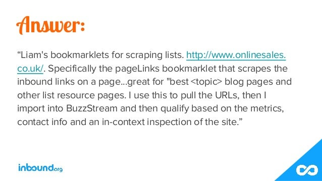 """Answer: """"Liam's bookmarklets for scraping lists. http://www.onlinesales. co.uk/. Specifically the pageLinks bookmarklet th..."""