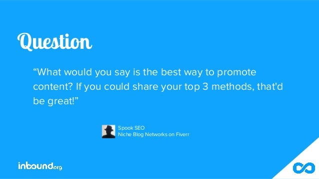 """Question """"What would you say is the best way to promote content? If you could share your top 3 methods, that'd be great!"""" ..."""