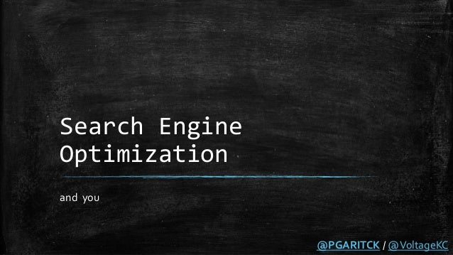 Search Engine Optimization and you @PGARITCK / @VoltageKC