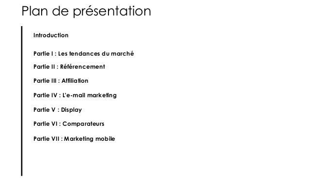 Plan de présentation Introduction Partie I: Les tendances du marché Partie II: Référencement Partie III : Affiliation Pa...