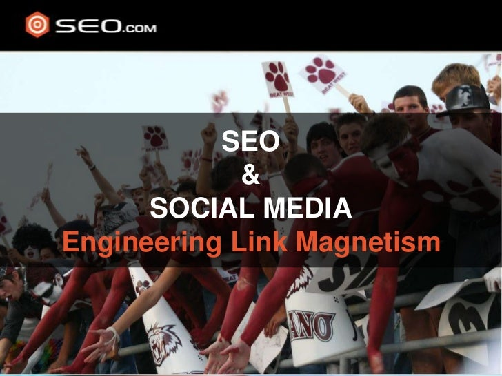 SEO& SOCIAL MEDIAEngineering Link Magnetism<br />