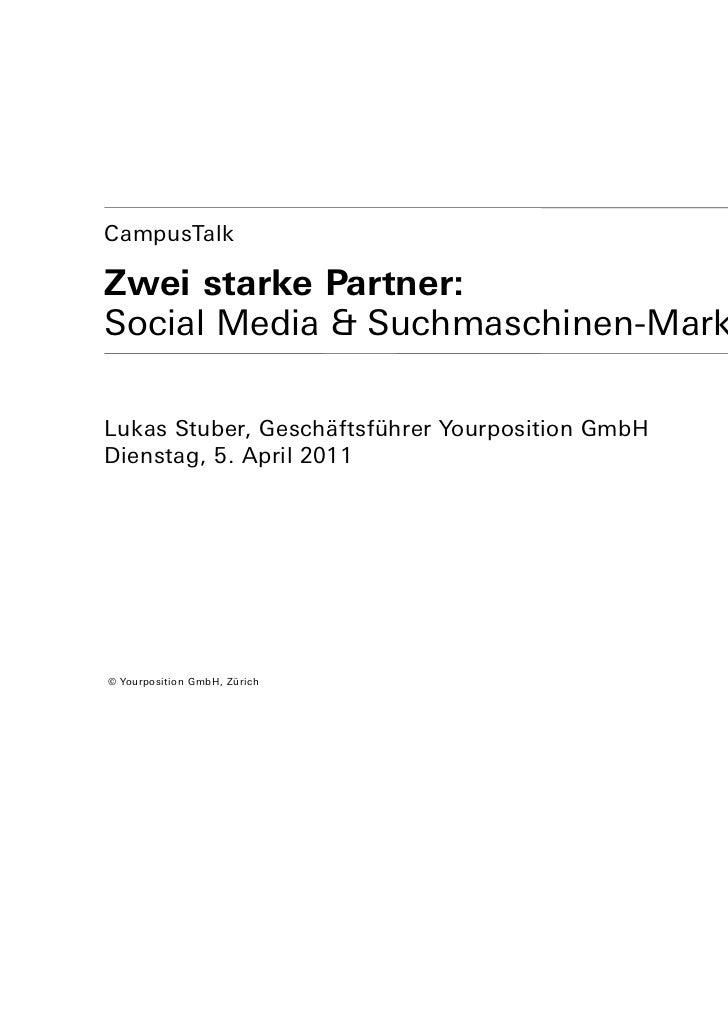 CampusTalkZwei starke Partner:Social Media & Suchmaschinen-MarketingLukas Stuber, Geschäftsführer Yourposition GmbHDiensta...