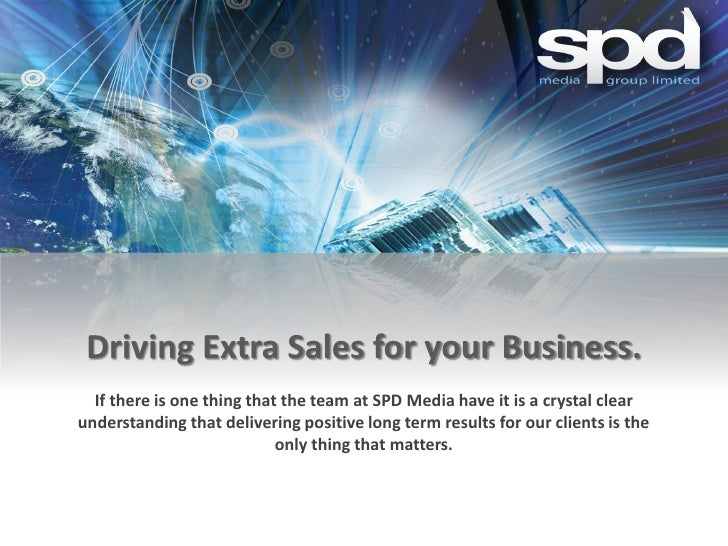 Driving Extra Sales for your Business.  If there is one thing that the team at SPD Media have it is a crystal clearunderst...