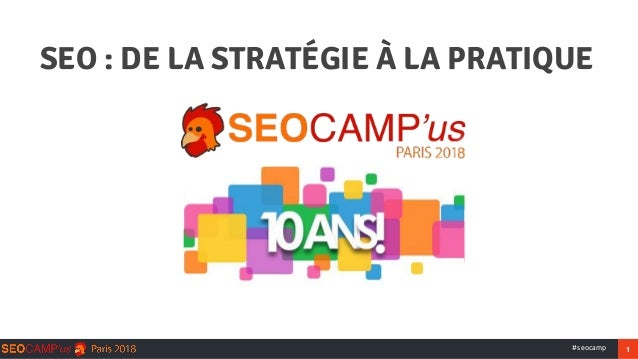 1#seocamp SEO : DE LA STRAT�GIE � LA PRATIQUE