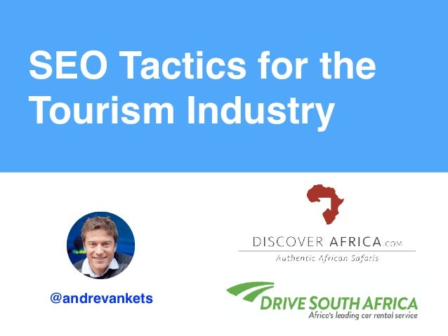 @andrevankets SEO Tactics for the Tourism Industry