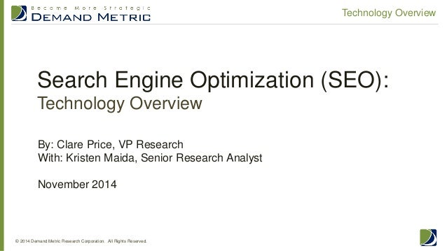 Search Engine Optimization (SEO): Technology Overview  © 2014 Demand Metric Research Corporation. All Rights Reserved.  Te...