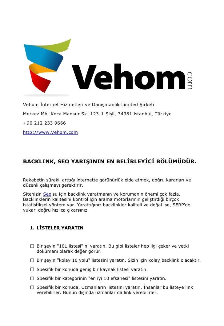 Vehom İnternet Hizmetleri ve Danışmanlık Limited ŞirketiMerkez Mh. Koca Mansur Sk. 123-1 Şişli, 34381 istanbul, Türkiye+90...